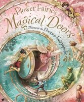Flower Fairies Magical Doors book - What happens when a little girl moves into a new house and discovers a tiny door? One day she manages to open it . .